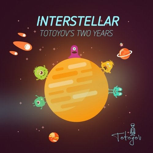 Interstellar - Totoyov Two's Years [TOT012]